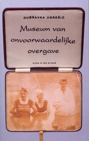 Cover Museum van Onvoorwaardelijke Overgave, Dubravka Ugresic