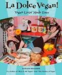 Cover La Dolce Vegan: Vegan Livin' Made Easy (Sarah Kramer)