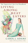Cover Living Among Meat Eaters (Carol J. Adams)